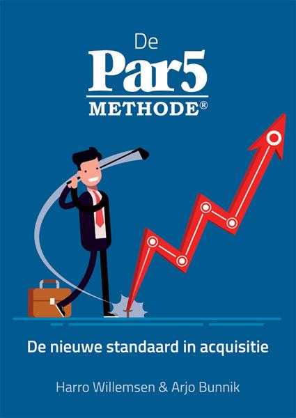 De Par5 methode - Harro Willemsen, Arjo Bunnik, Arnoud Engelfriet, Maxim Spek, Vianne Scharloo, Corinne Keijzer