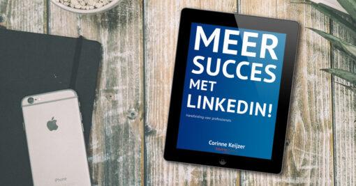 Corinne Keijzer - Meer succes met LinkedIn! - ebook