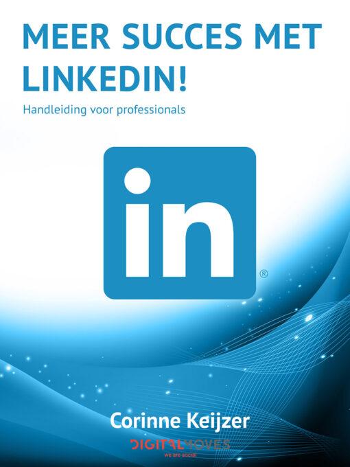 Corinne Keijzer - Meer succes met LinkedIn! EBOOK