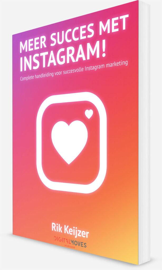 Meer succes met Instagram! - Rik Keijzer - De complete handleiding voor impactvolle Instagram marketing